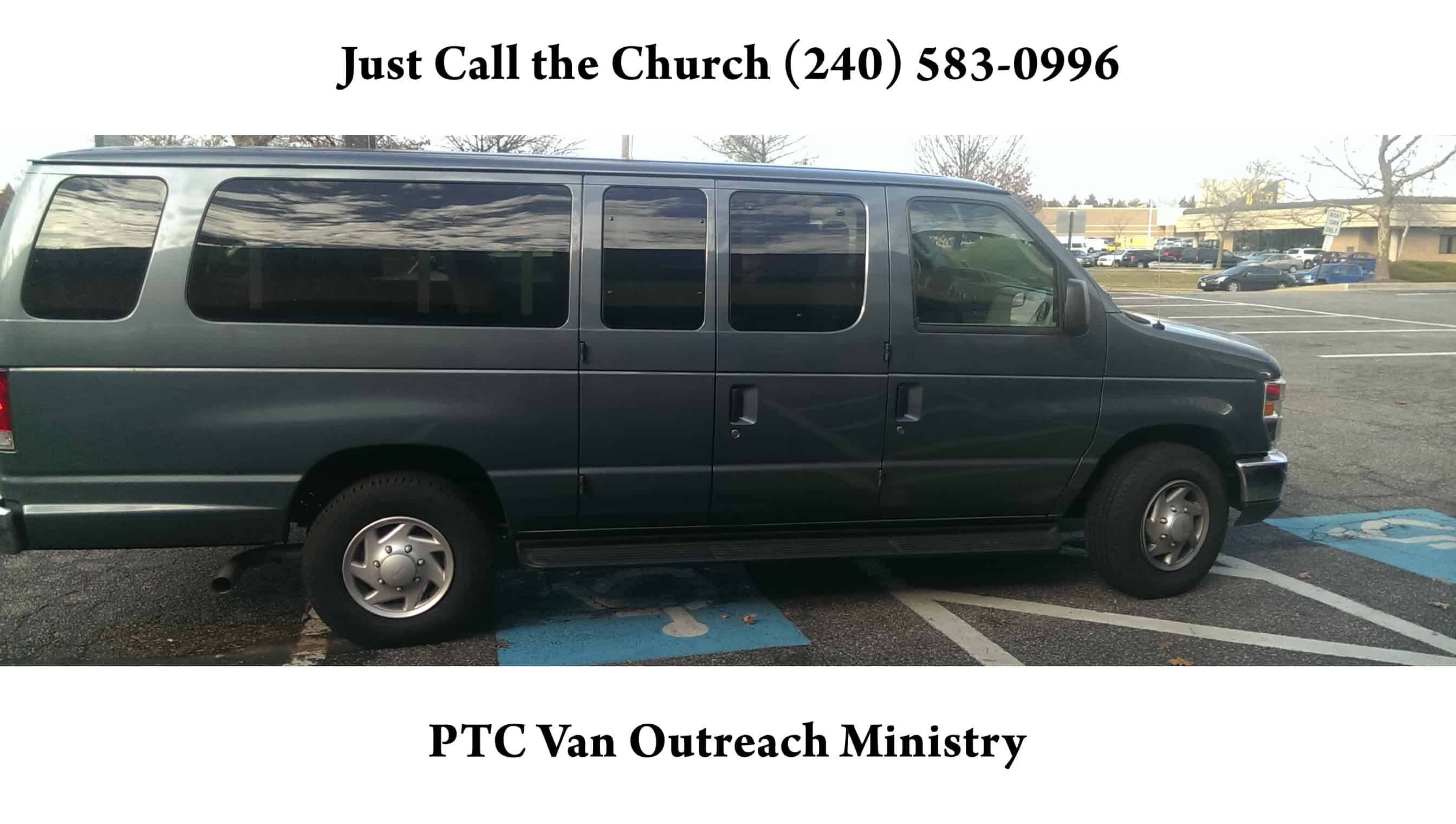 Need a ride? PTC Van Ministry: Call, (240) 583-0996