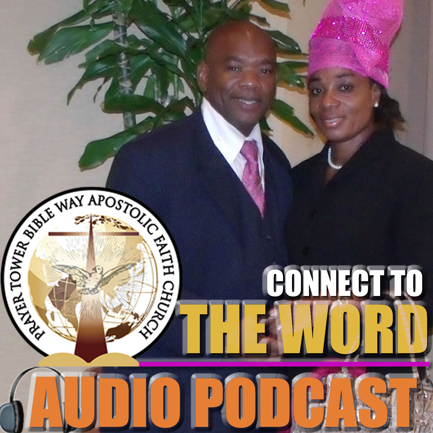 Prayer Tower Bible Way Apostolic Faith Church Audio Podcast